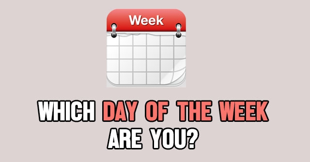 Which Day Of The Week Are You?