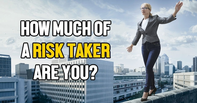 How Much Of A Risk Taker Are You?
