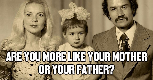 Are You More LIke Your Mother Or Your Father? | QuizLady