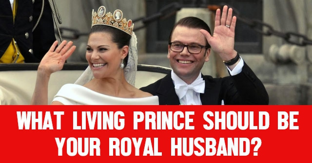 What Living Prince Should Be Your Royal Husband?