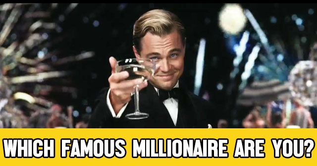 Which Famous Millionaire Are You?