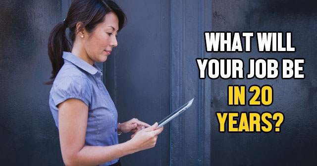 What Will Your Job be in 20 Years?