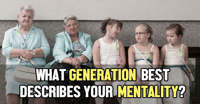 What Generation Best Describes Your Mentality?