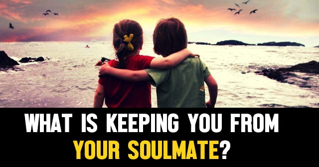 What Is Keeping You From Your Soulmate?
