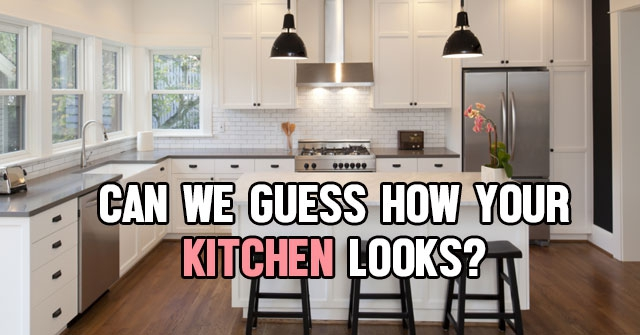 Can We Guess How Your Kitchen Looks?