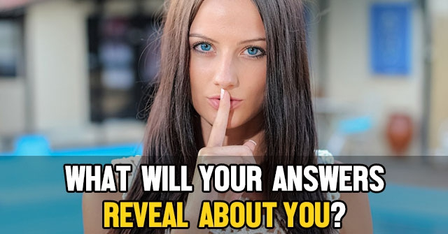 What Will Your Answers Reveal About You?