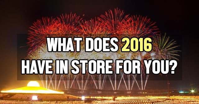 What Does 2016 Have In Store For You?