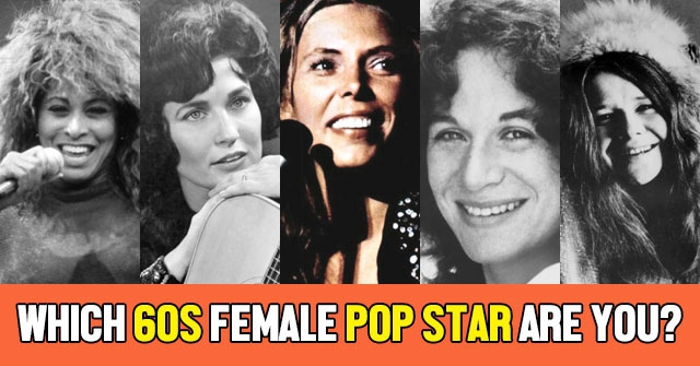 Which 60s Female Pop Star Are You?