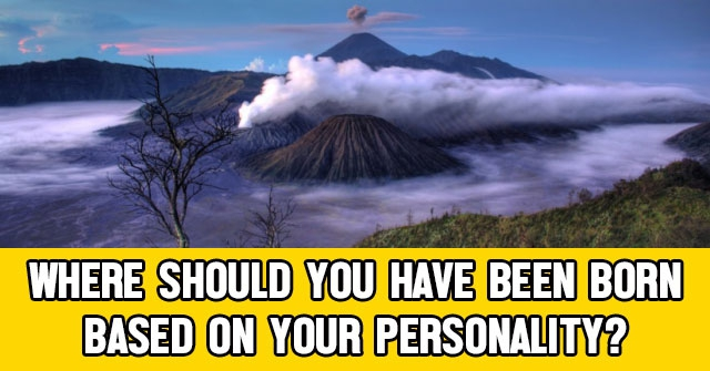Where Should You Have Been Born Based on Your Personality?
