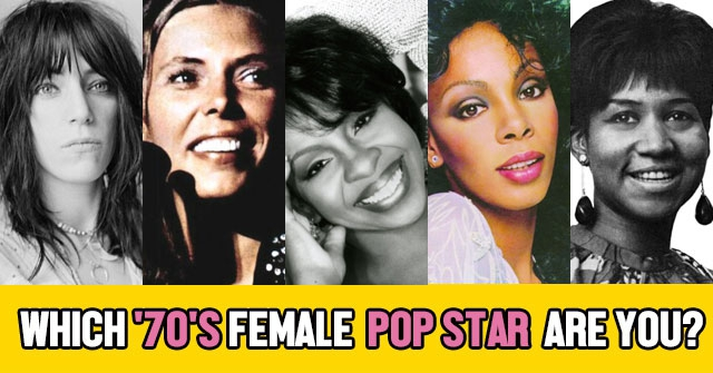 Which '70's Female Pop Star Are You?