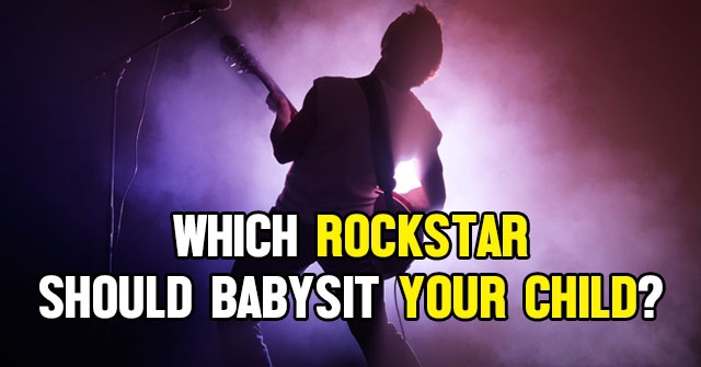 Which Rockstar Should Babysit Your Child?