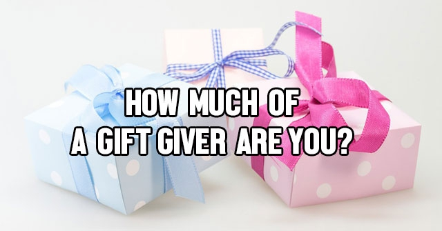 How Much Of A Gift Giver Are You?