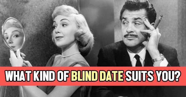 What Kind Of Blind Date Suits You?