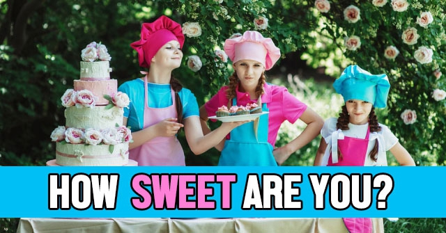 How Sweet Are You?