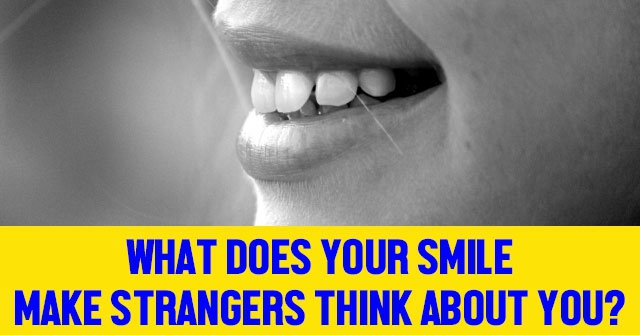What Does Your Smile Make Strangers Think About You?