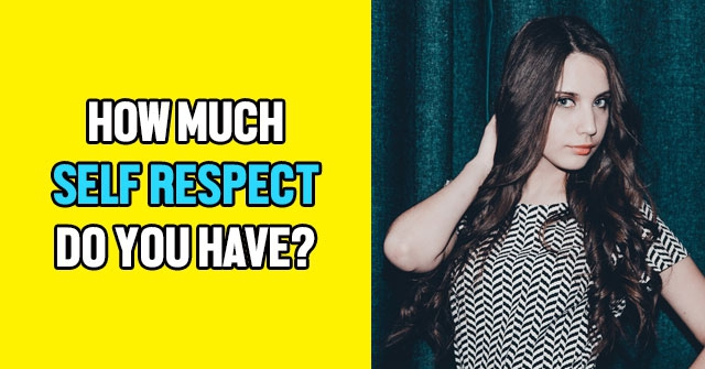 How Much Self Respect Do You Have?