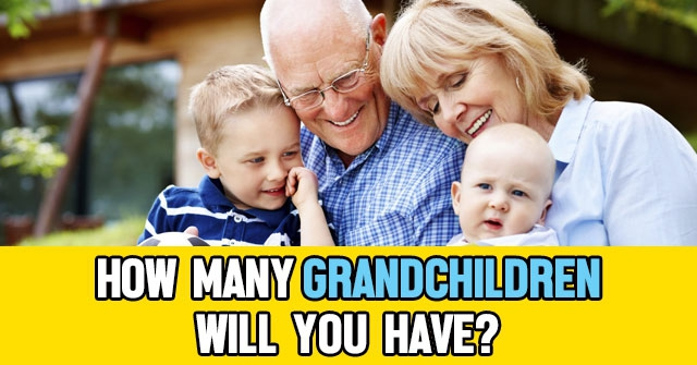 How Many Grandchildren Will You Have?