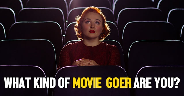 What Kind Of Movie Goer Are You?