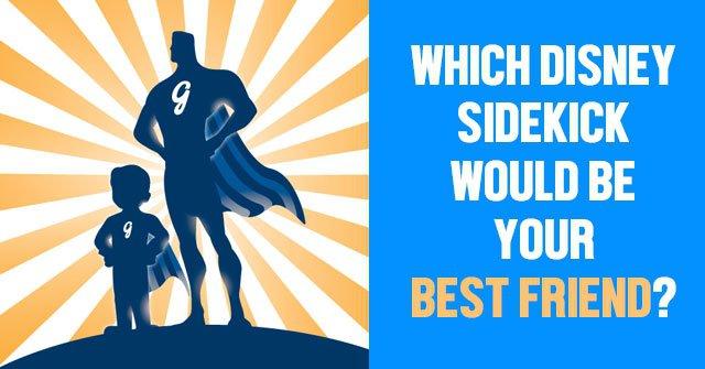 Which Disney Sidekick Would Be Your Best Friend?