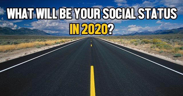 What Will Be Your Social Status in 2020?