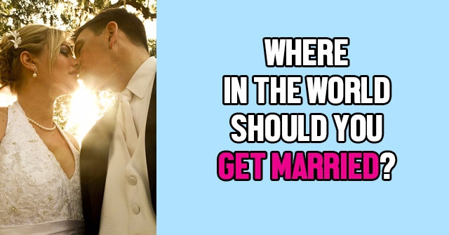 Where In The World Should You Get Married?