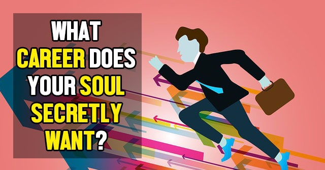 What Career Does Your Soul Secretly Want?