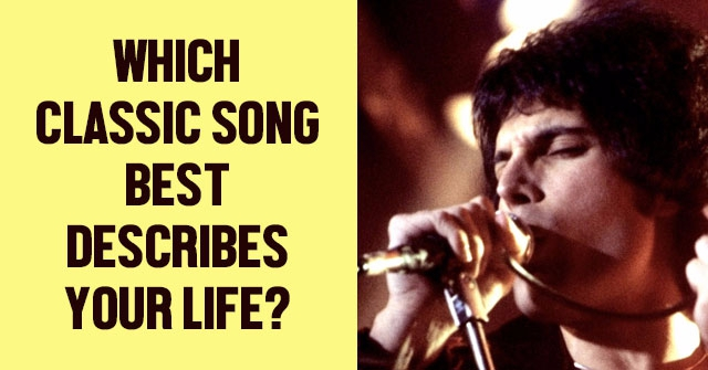 Which Classic Song Best Describes Your Life?