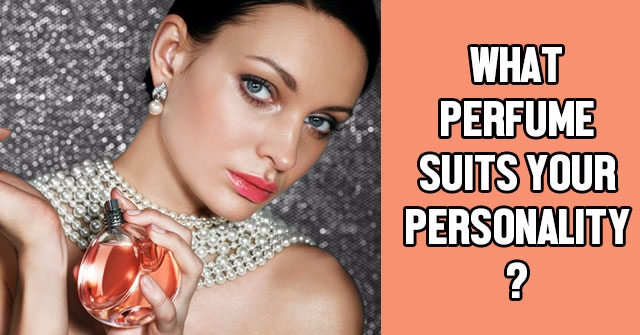 What Perfume Suits Your Personality?