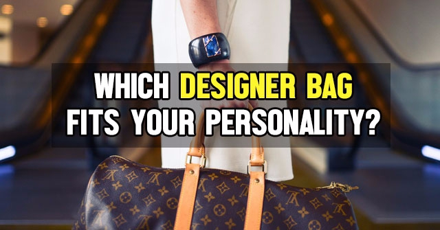 Which Designer Bag Fits Your Personality?