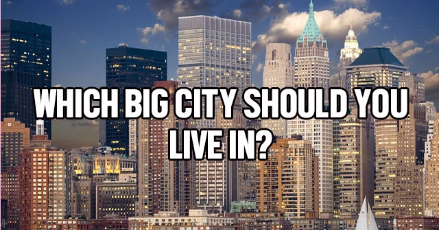 Which Big City Should You Live In?