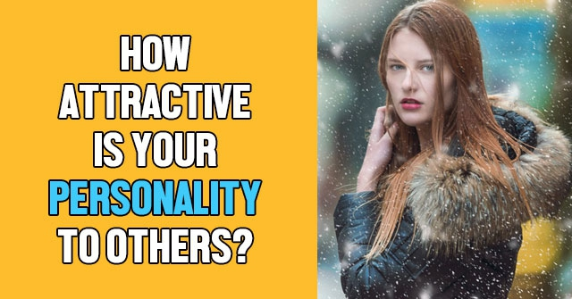 How Attractive Is Your Personality To Others?