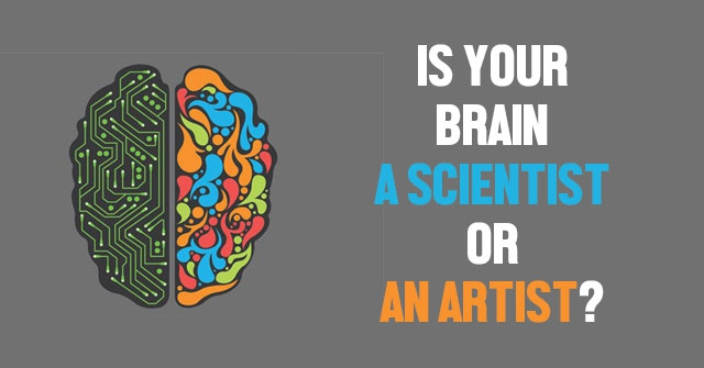 Is Your Brain A Scientist Or An Artist?