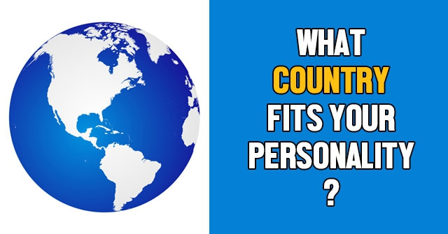 What Country Fits Your Personality?