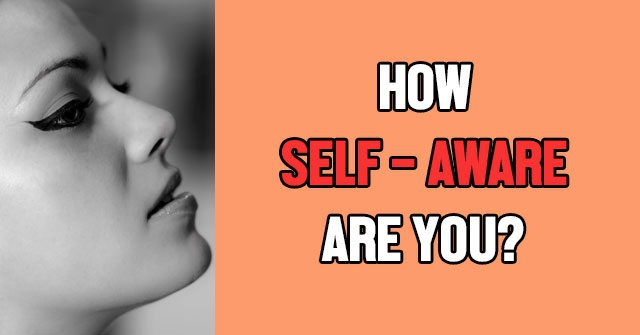 How Self-Aware Are You?