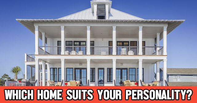 Which Home Suits Your Personality?