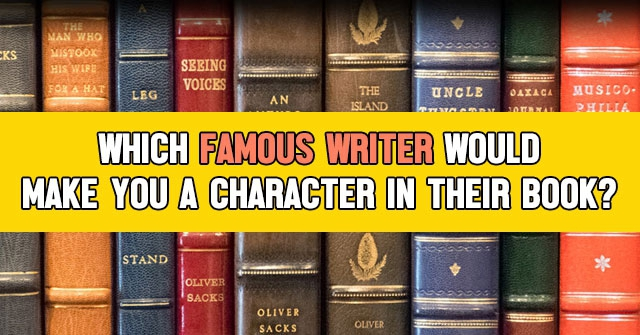 Which Famous Writer Would Make You a Character in Their Book?
