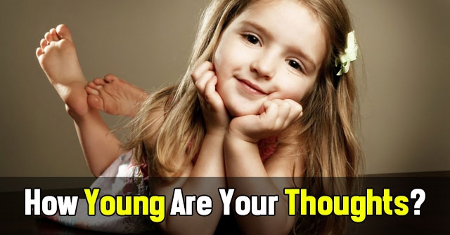 How Young Are Your Thoughts?