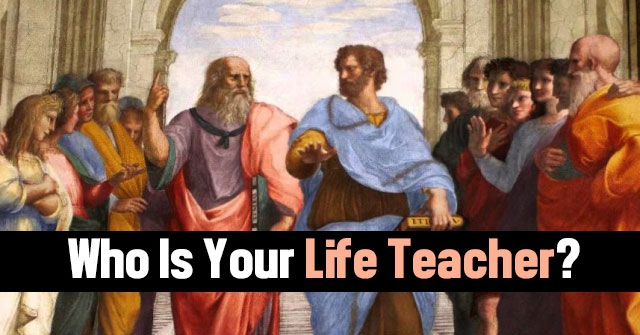 Who Is Your Life Teacher?