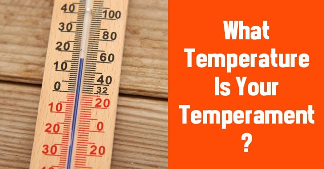 What Temperature Is Your Temperament?