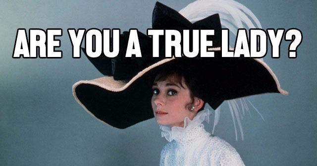Are You A True Lady?