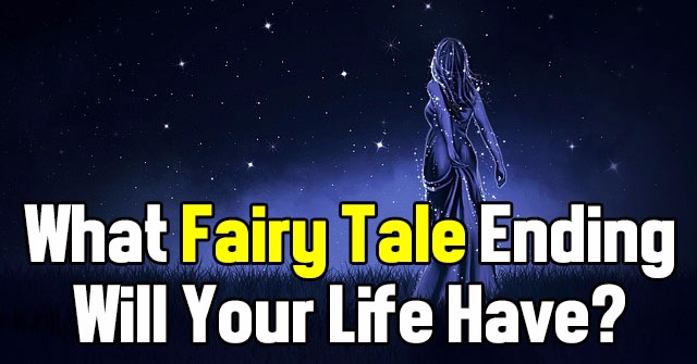 What Fairy Tale Ending Will Your Life Have?