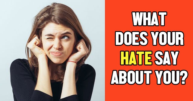 What Does Your Hate Say About You?