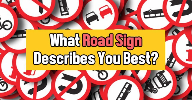 What Road Sign Describes You Best?