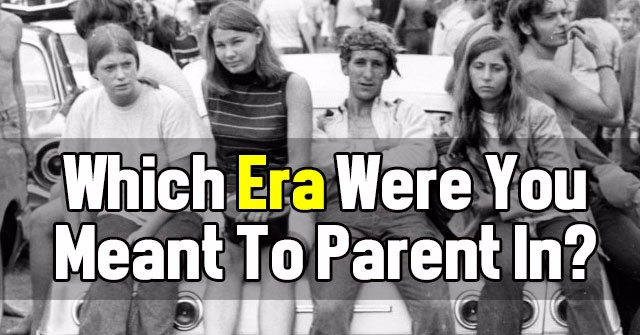 Which Era Were You Meant To Parent In?