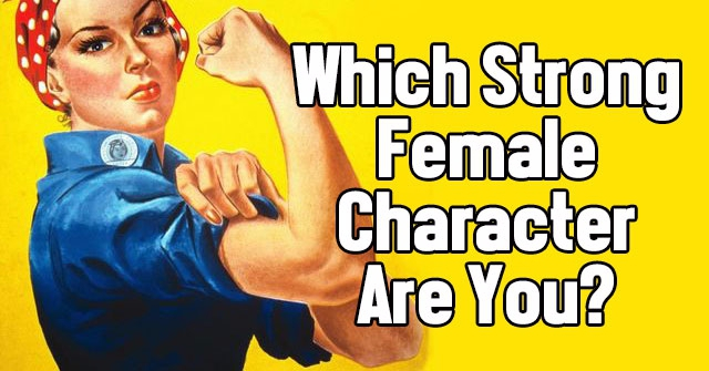 Which Strong Female Character Are You?