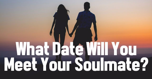 What Date Will You Meet Your Soulmate?