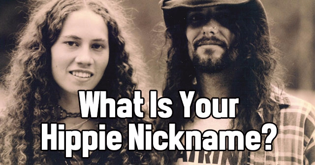 What Is Your Hippie Nickname?