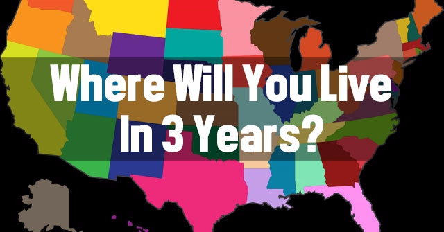Where Will You Live In 3 Years?