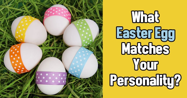 What Easter Egg Matches Your Personality?