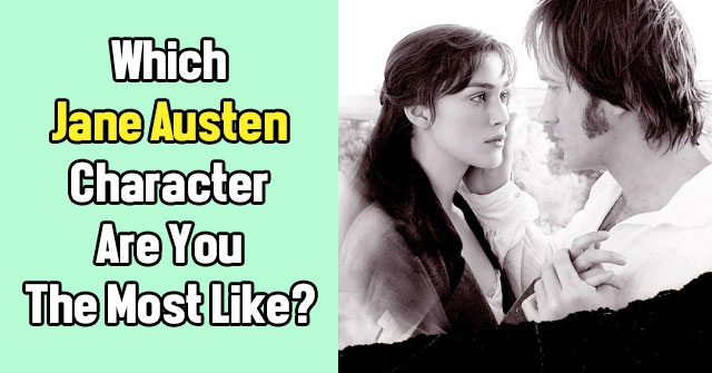 Which Jane Austen Character Are You The Most Like?